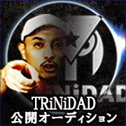 TRiNiDADプレイヤー/テスター公開オーディション